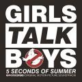 5SOS_Girls Talk Boys