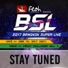 Feoh Presents 2017 BANGKOK SUPER LIVE